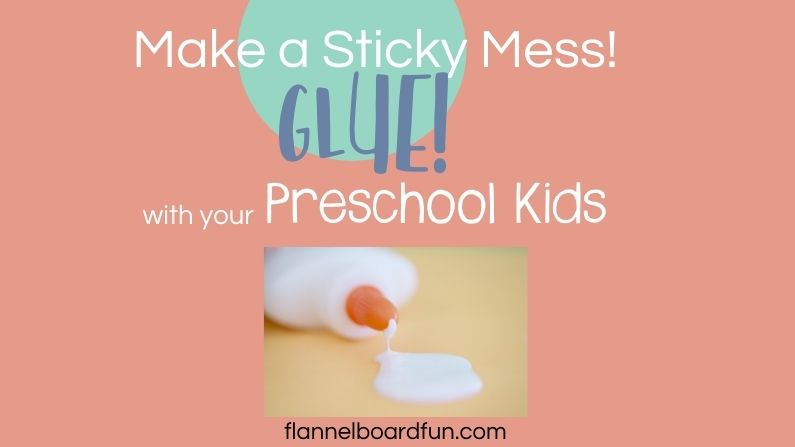 Glue spill with text Make a Sticky Mess Glue with Your Preschool Kids